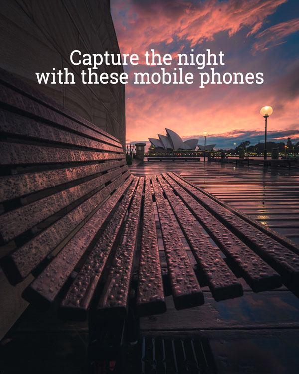 Capture the night with this list of night photography mobile phones - 2020